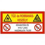 Tűz- és robbanásveszély! Dohányzás és nyílt láng használata tilos!