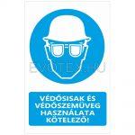 Védősisak és védőszemüveg használata kötelező!